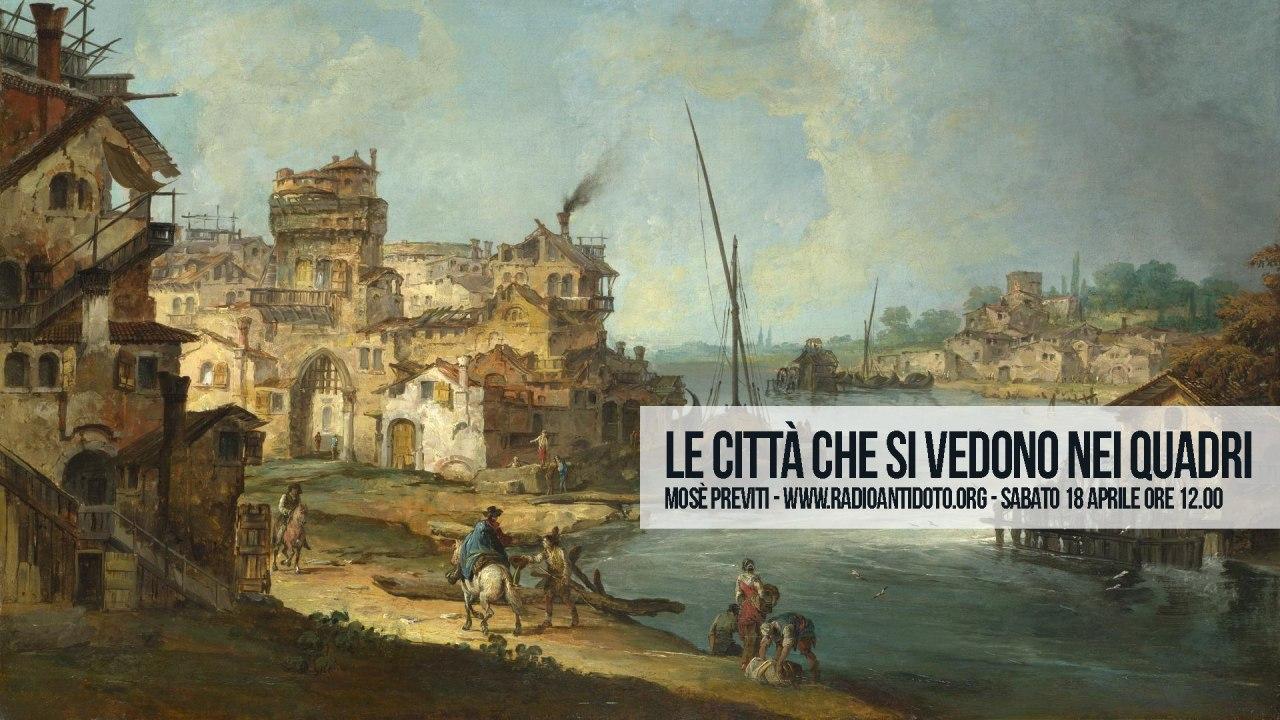 Read more about the article Le citta' che si vedono nei quadri